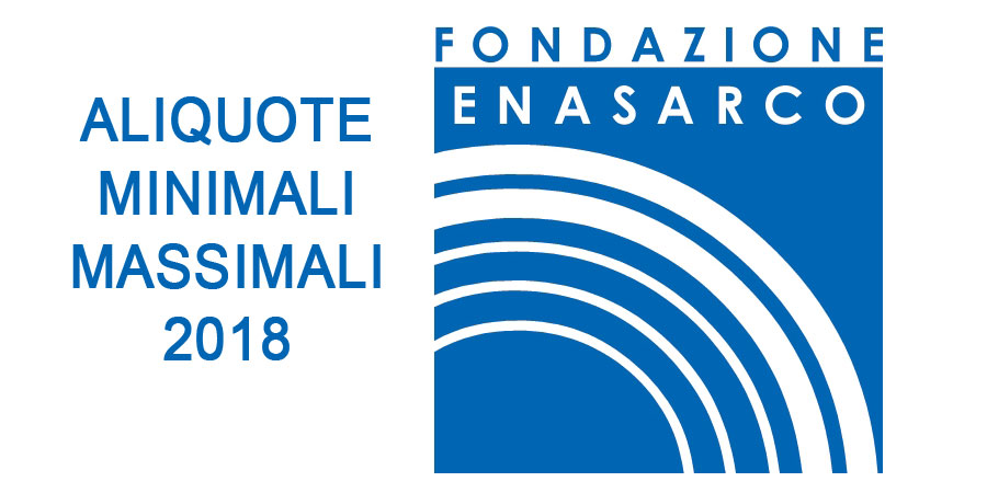 contributi enasarco 2018 aliquote minimali e massimali