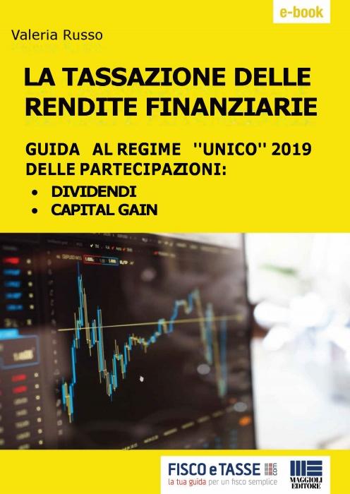 La tassazione delle rendite finanziarie 2019 (eBook)