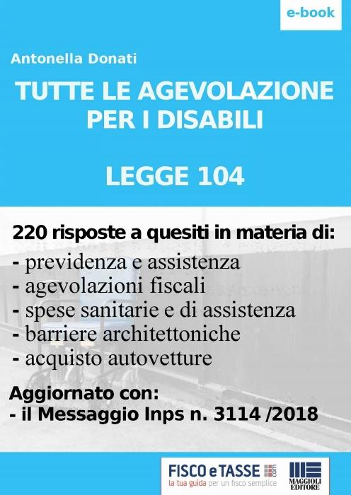 Le agevolazioni per i disabili - Legge 104 (eBook 2018)