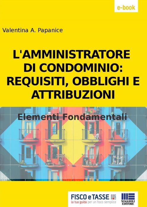 L'amministratore di condominio: requisiti e obblighi