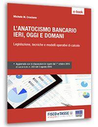 L'Anatocismo bancario: ieri, oggi e domani (eBook)