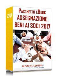Assegnazione dei beni ai soci (Pacchetto eBook 2017)