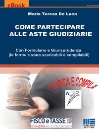 Come partecipare alle aste giudiziarie (eBook 2017)