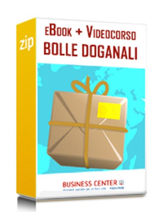 Le Bolle doganali (Pacchetto eBook + Videocorso)