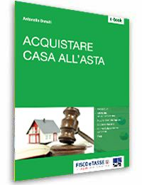 Acquistare casa all'asta (E-Book 2015)
