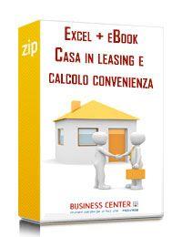 Casa in leasing e calcolo convenienza (excel + eBook)