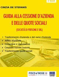 Guida alla Cessione d'azienda e quote sociali (eBook)