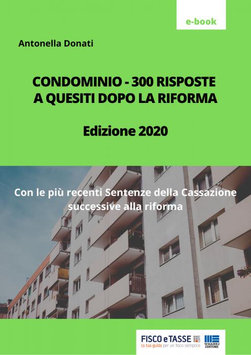 Condominio - 300 Risposte a quesiti dopo la riforma