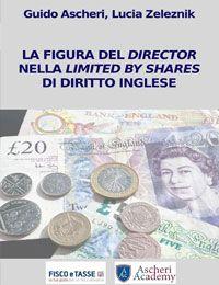 Il director nella limited by shares di diritto inglese