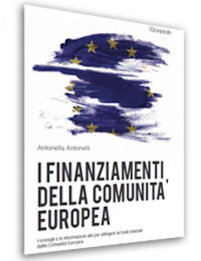 I Finanziamenti della Comunità europea (E-Book 2015)