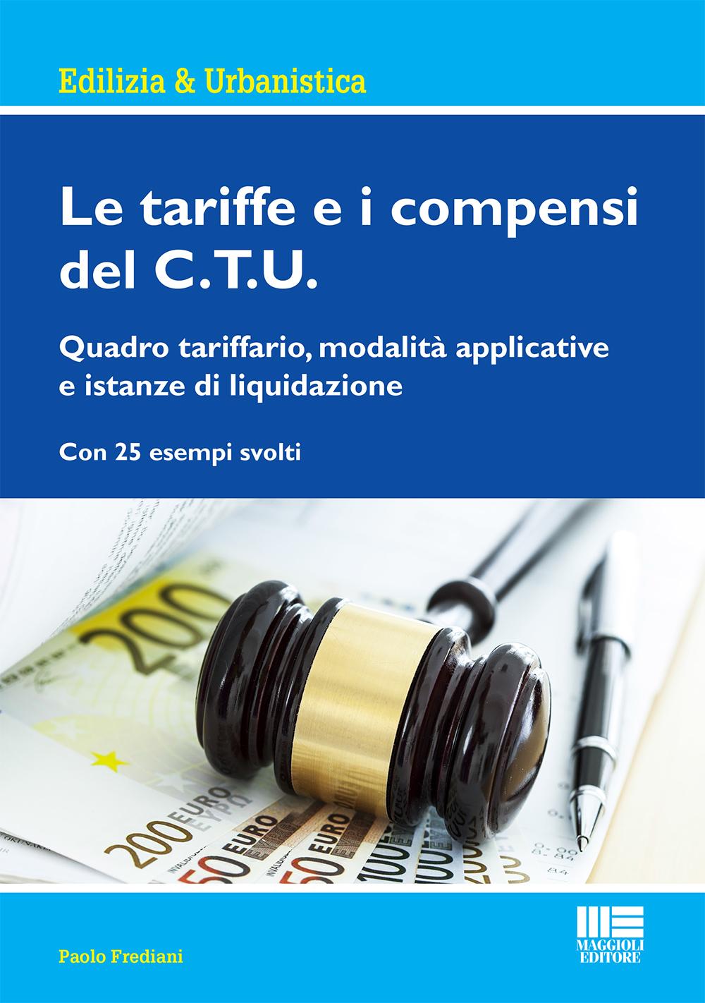 Le tariffe e i compensi del C.T.U.(Libro)