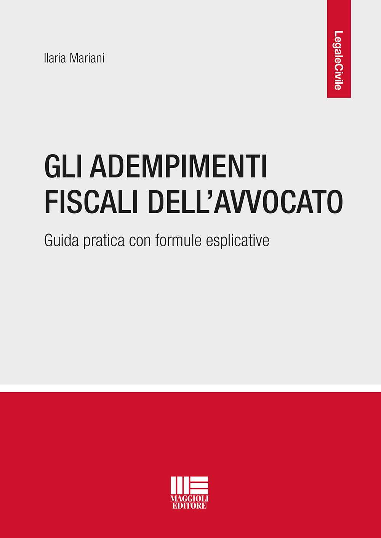 Gli adempimenti fiscali dell'Avvocato - Libro Carta