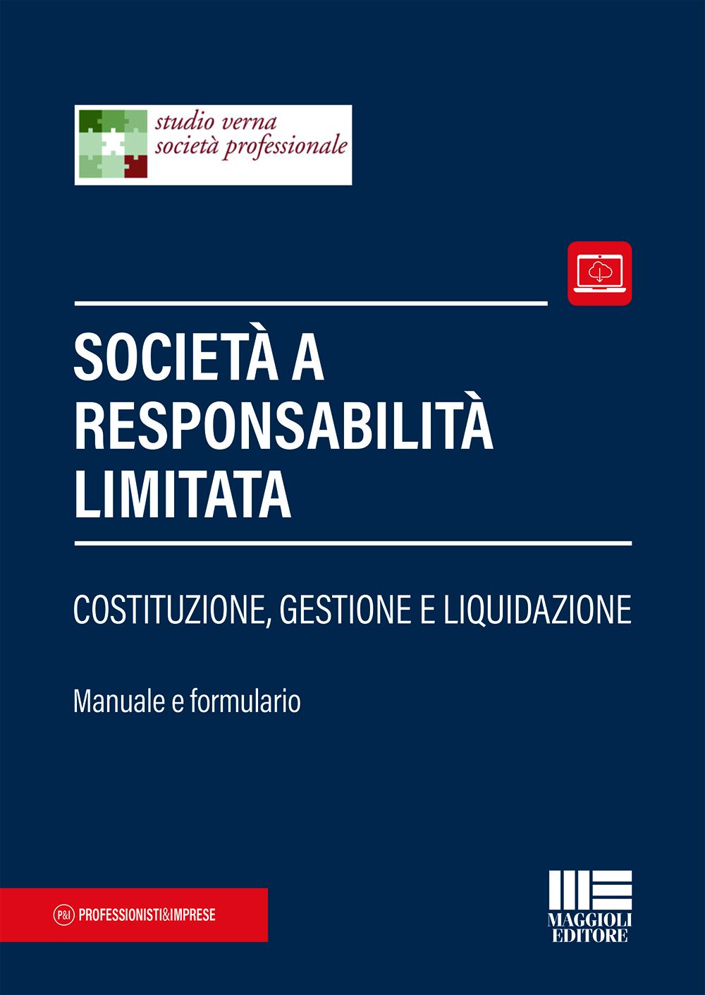 Società a responsabilità limitata - Manuale e formulari