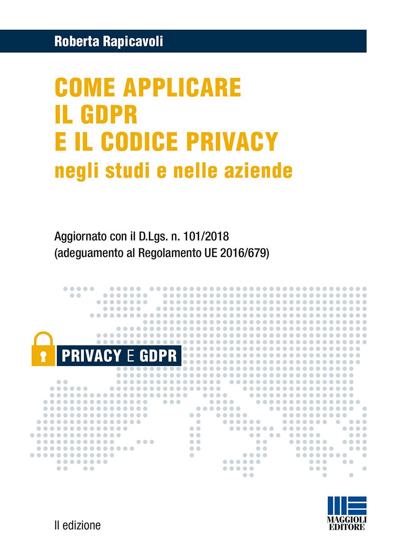 Come applicare il GDPR e il codice privacy Libro carta