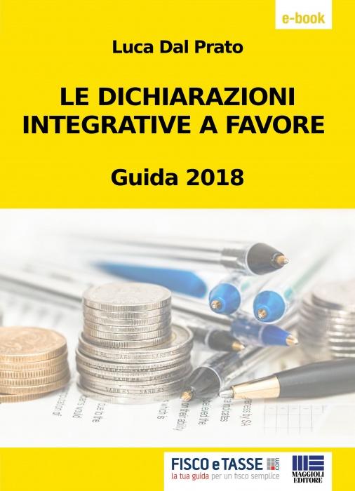 Le dichiarazioni integrative a favore (eBook 2018)