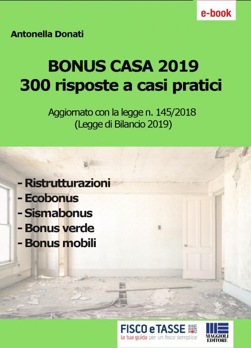 Bonus casa 2019: 300 risposte a casi pratici (eBook)