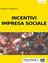 Incentivi Impresa sociale (eBook 2017)
