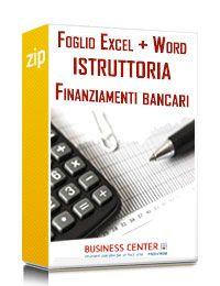 Istruttoria finanziamenti bancari (2 excel + word)