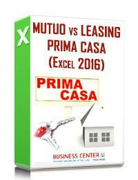 Mutuo vs Leasing prima casa (Foglio excel)