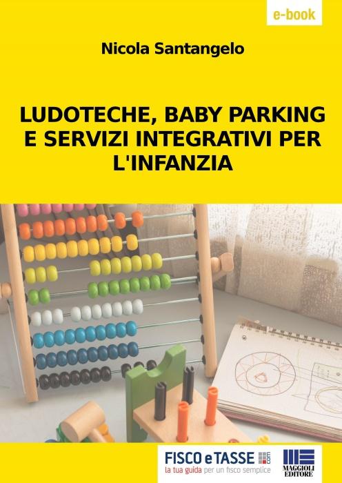 Ludoteche, Baby parking e Servizi integrativi infanzia
