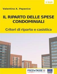 Il riparto delle spese condominiali (eBook 2018)