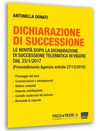 Dichiarazione di successione ebook 2017 for Successione 2017