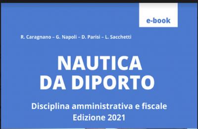 Nautica da diporto: dagli obblighi amministrativi e fiscali alle concessioni portuali