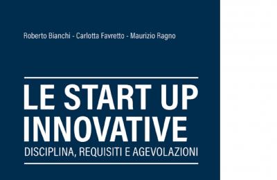 Le start up innovative - tutto quello che occorre in un manuale