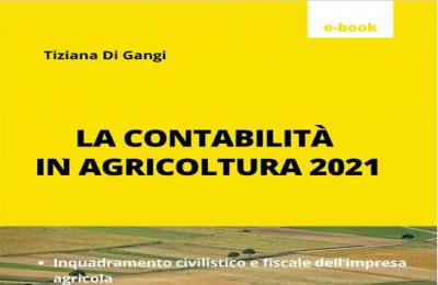 La contabilità in agricoltura: aspetti civili e fiscali dell'impresa agricola