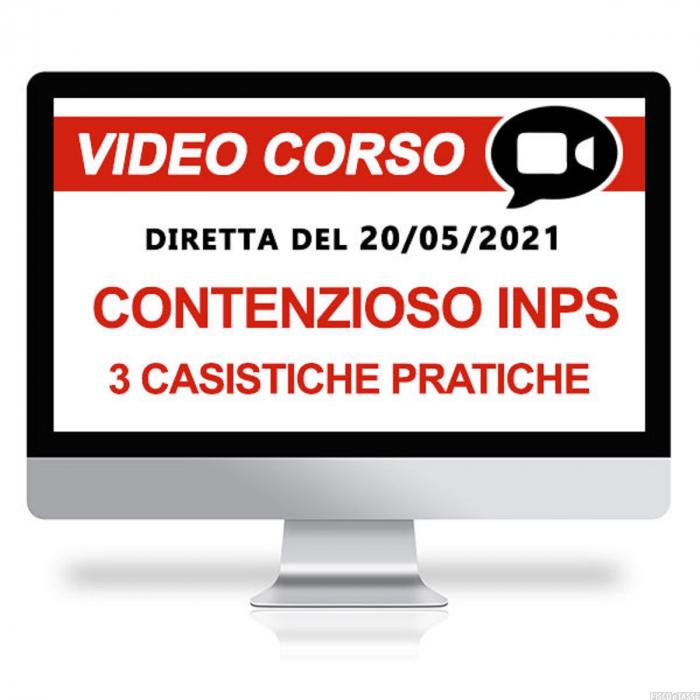 Contenzioso Inps: un webinar con tre casi pratici