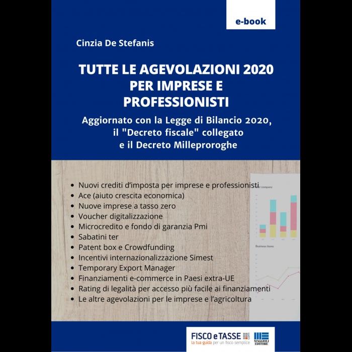 Le agevolazioni per imprese e professionisti eBook 2020