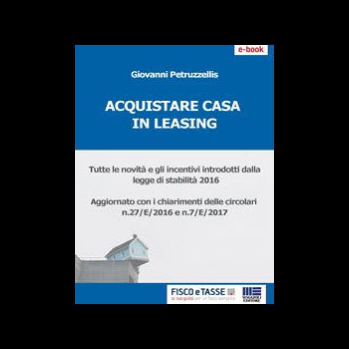 Acquistare casa in leasing (eBook 2018)