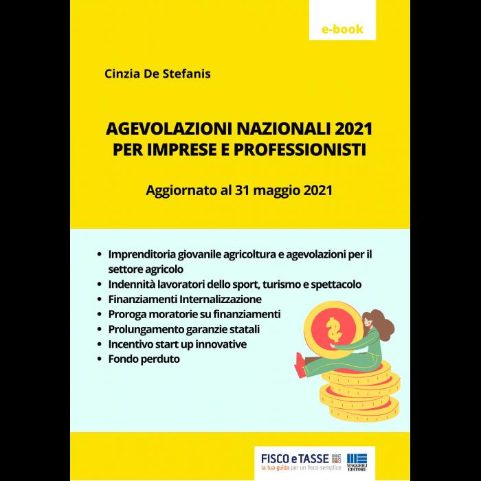 Agevolazioni 2021 per imprese e professionisti (eBook)