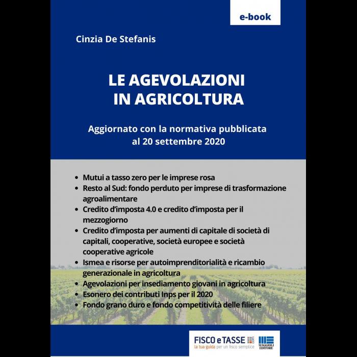 Le agevolazioni in agricoltura (eBook 2020)