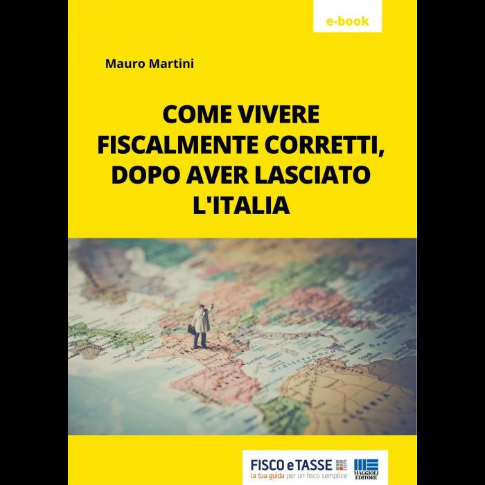 Come vivere fiscalmente corretti fuori dall'Italia