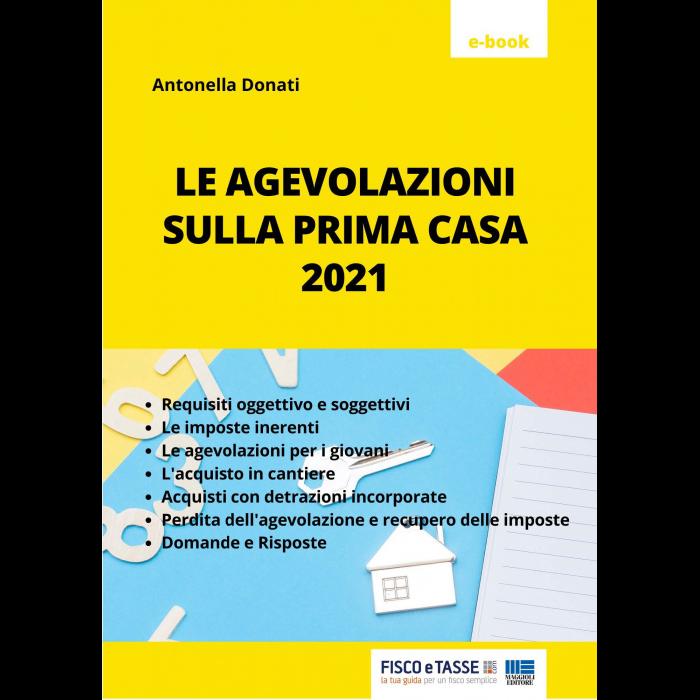 Le agevolazioni sulla prima casa 2021 (eBook)
