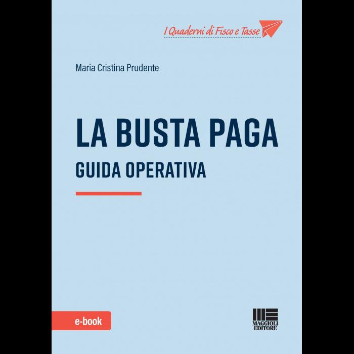 La Busta paga: guida operativa (eBook 2021)