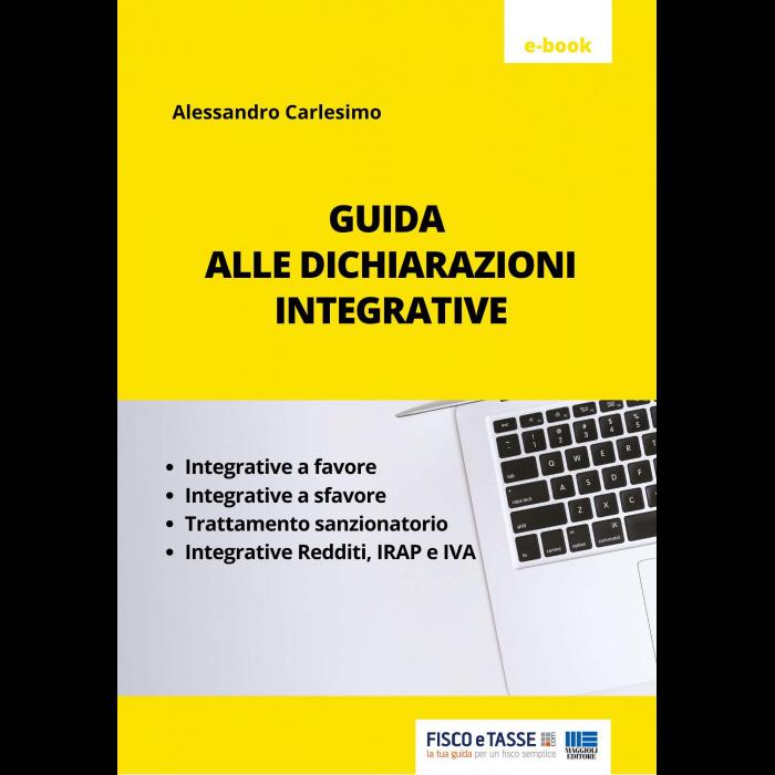 Guida alle dichiarazioni integrative (eBook 2021)