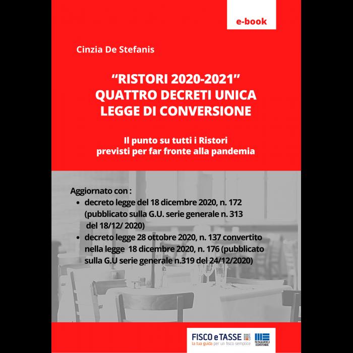 Ristori 2020 - 2021 - Quattro decreti unica legge