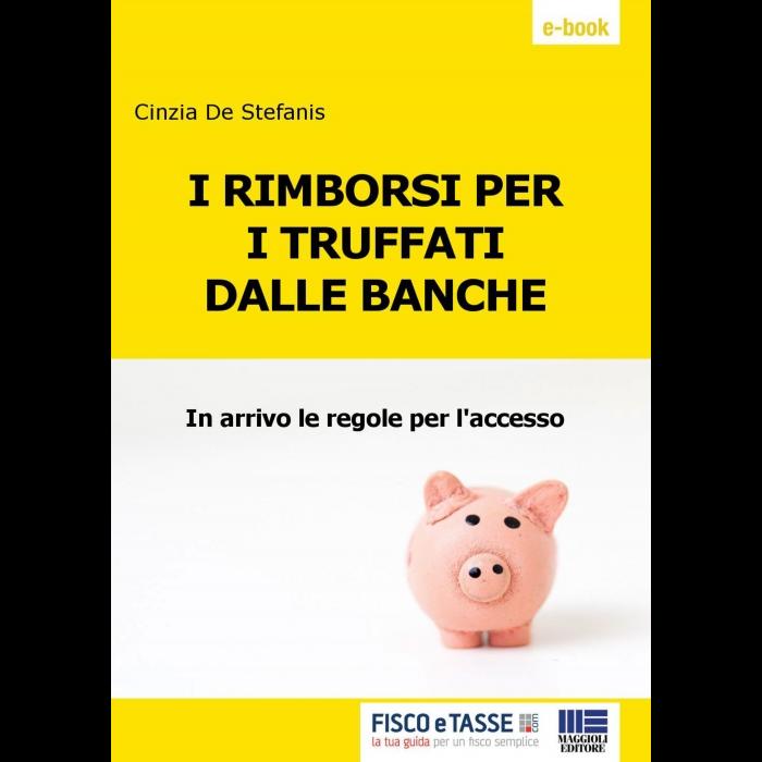 I rimborsi per i truffati dalle banche (eBook 2019)