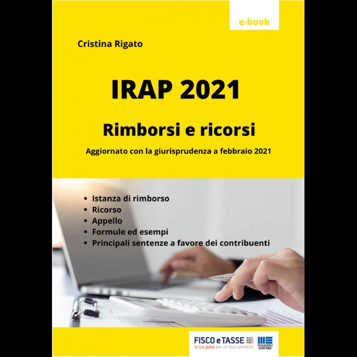 IRAP - Rimborsi e ricorsi (eBook 2021)