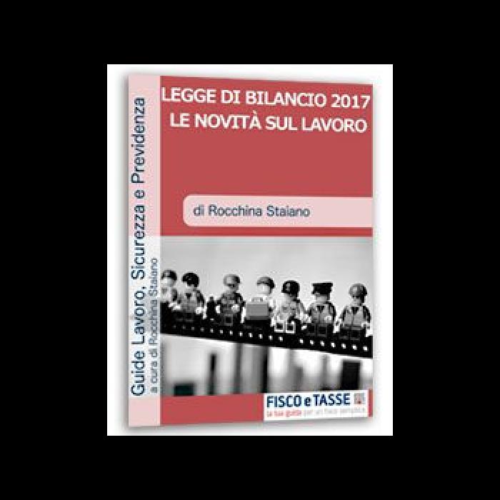 Legge di Stabilità 2017: le novità sul lavoro (eBook)