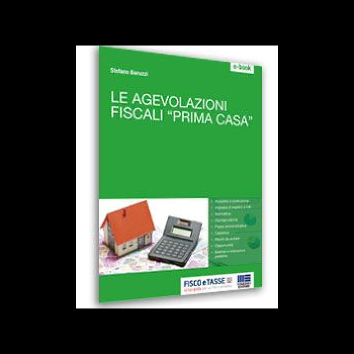 Le agevolazioni fiscali prima casa (E-Book 2015)