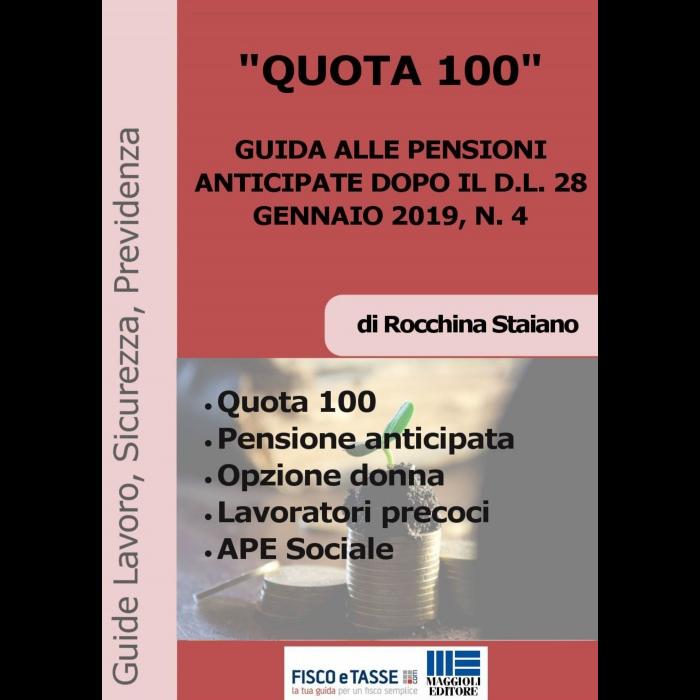 Quota 100 - Guida alle pensioni anticipate (eBook 2019)