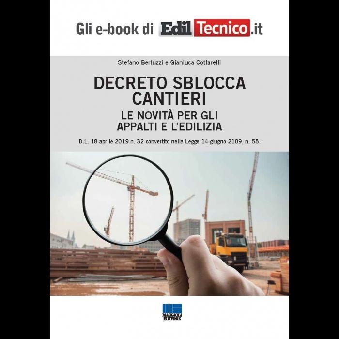 Decreto Sblocca Cantieri: novità per appalti e edilizia