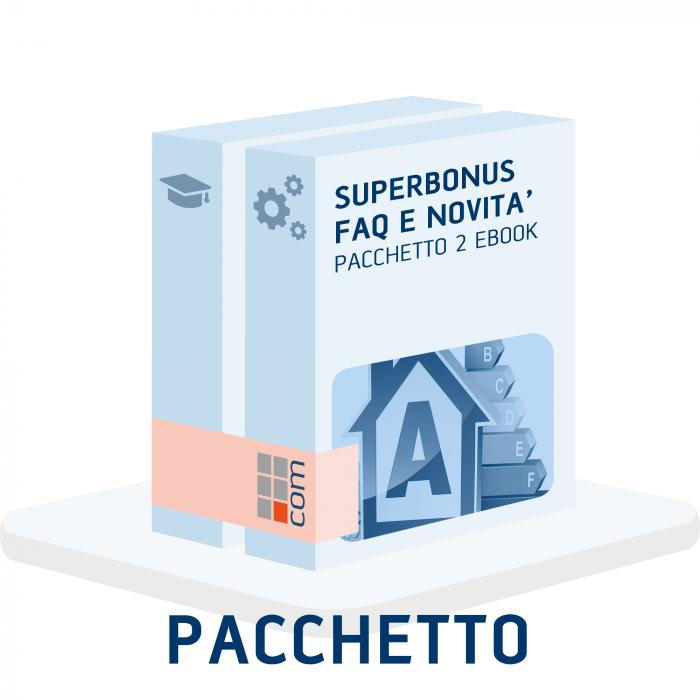 Superbonus 110%: decreti attuativi e 150 FAQ (2 eBook)